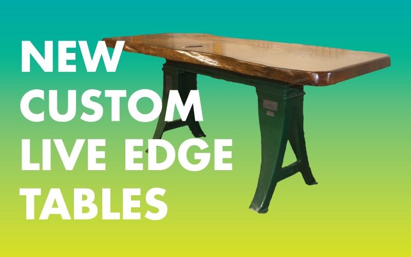 New custom live edge tables